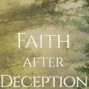 Faith after Deception