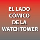 El Lado Cómico de la Watchtower